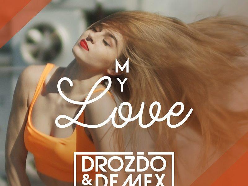 """Letná novinka """"My Love"""" od Drozďa & Demexa."""